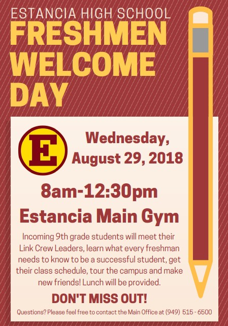 Freshmen Welcome Day will be on Wednesday, August 29 from 8 a.m. to 12 30 p.m. in the EHS Main Gym.  Incoming 9th grade students will meet their Link Crew leaders, learn what every freshman needs to know to be a successful student, get their class schedule, tour the campus, make new friends, and eat lunch.
