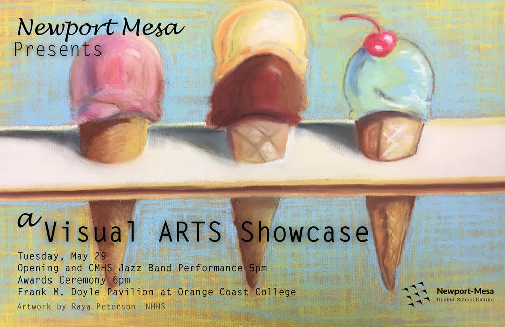 Newport-Mesa Unified School District presents a Visual Arts Showcase on Tuesday, May 29 at the Frank M. Doyle  Pavilion at Orange Coast College.  Opening is at 5 p.m.  Awards Ceremony at 6 p.m.