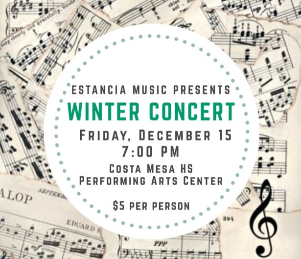 Estancia Music presents a Winter Music Concert on Friday, December 15 at 7 p.m. at the Costa Mesa High School Performing Arts Center. Tickets are  5 per person.