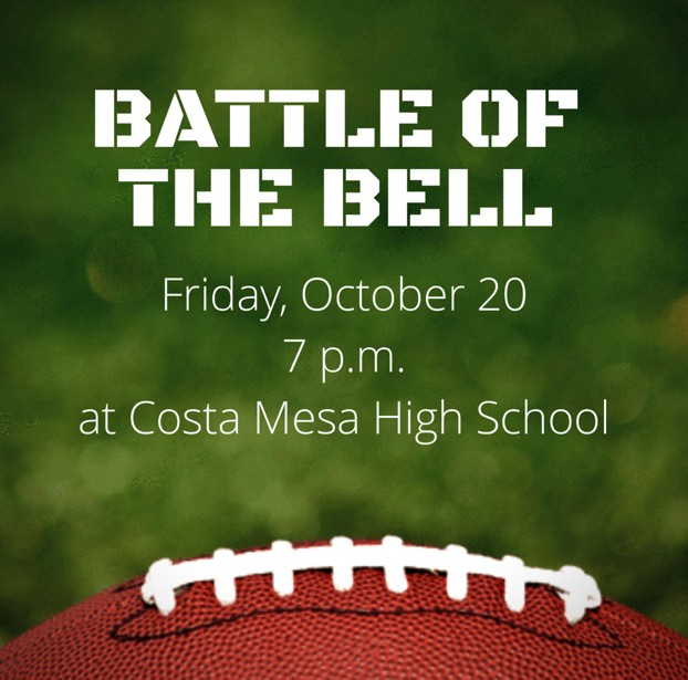 Battle of the Bell Varsity Football Game is on Friday, October 20 at 7 p.m. at Costa Mesa High School